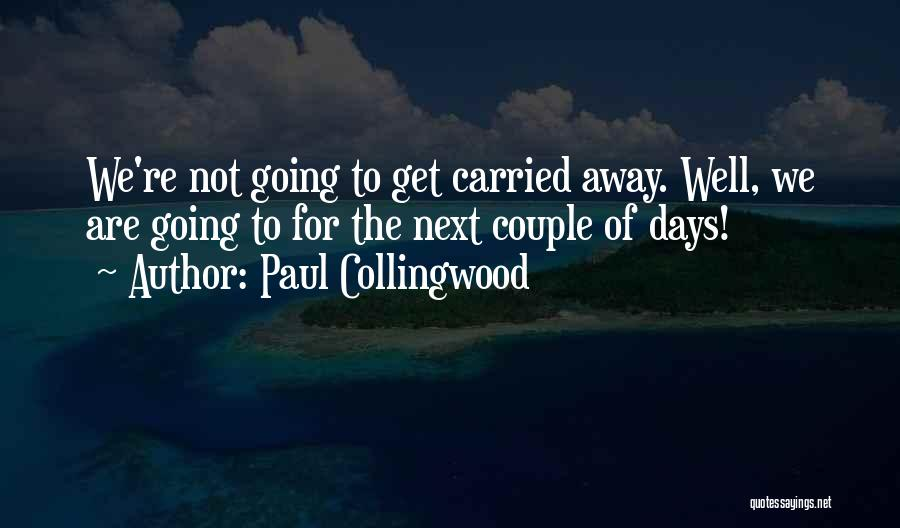 Cricket Team Quotes By Paul Collingwood