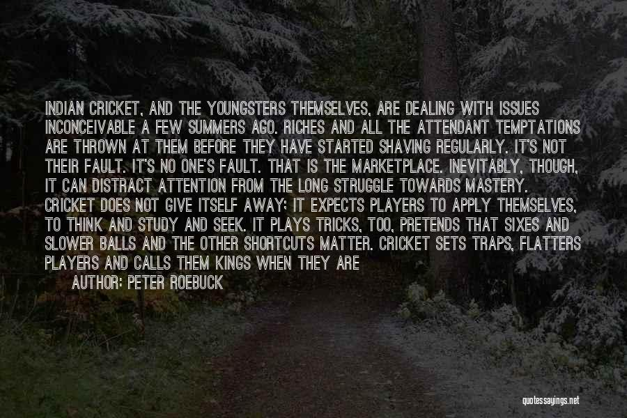 Cricket Team Quotes By Peter Roebuck