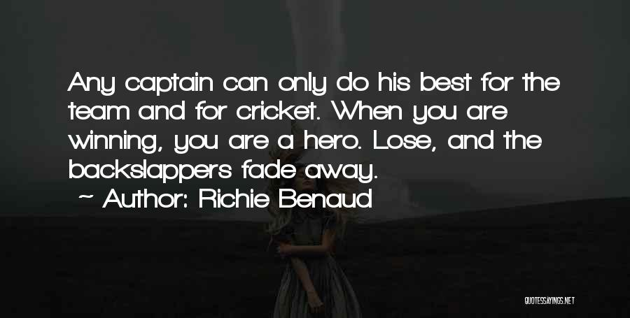 Cricket Team Quotes By Richie Benaud