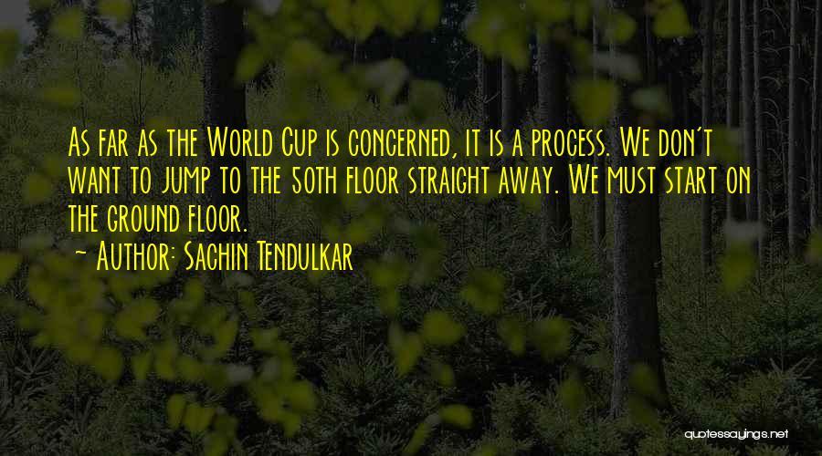 Cricket Team Quotes By Sachin Tendulkar