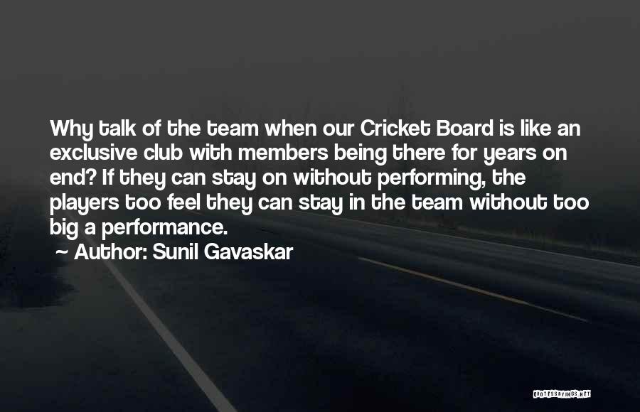 Cricket Team Quotes By Sunil Gavaskar