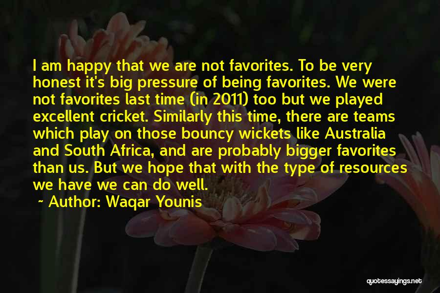 Cricket Team Quotes By Waqar Younis
