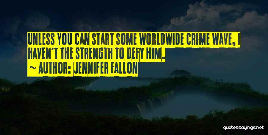 Crime Wave Quotes By Jennifer Fallon