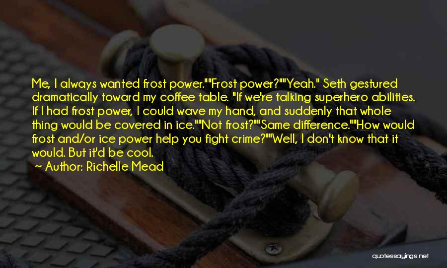 Crime Wave Quotes By Richelle Mead
