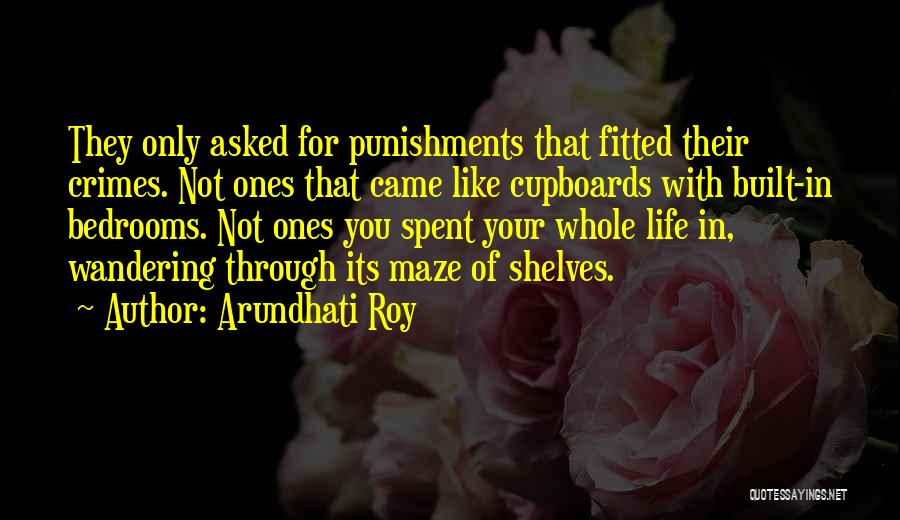 Crimes And Punishments Quotes By Arundhati Roy