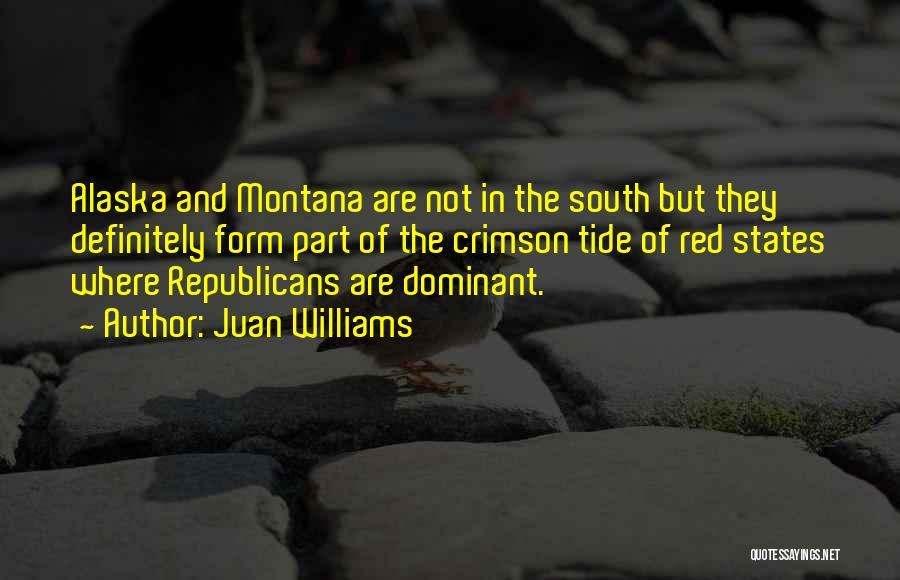 Crimson Tide Quotes By Juan Williams