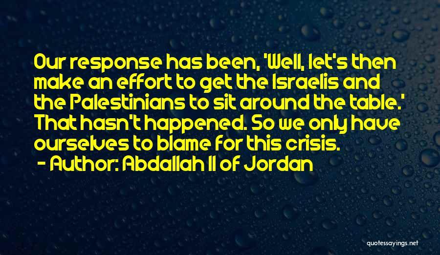Crisis Response Quotes By Abdallah II Of Jordan