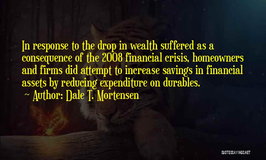 Crisis Response Quotes By Dale T. Mortensen