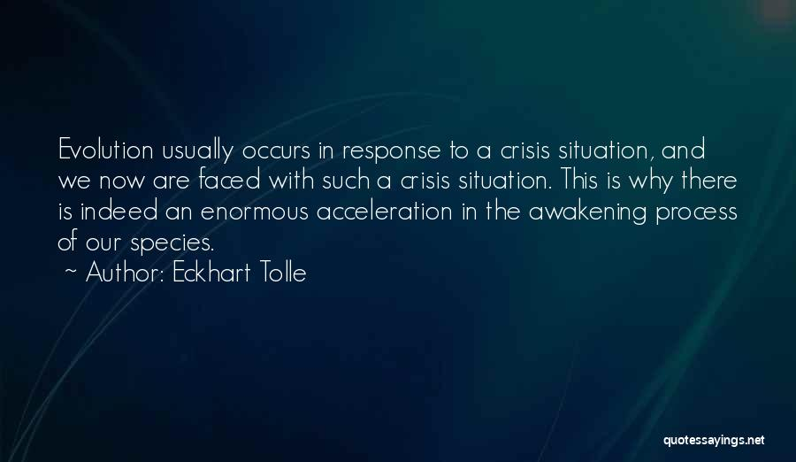 Crisis Response Quotes By Eckhart Tolle