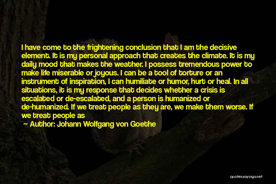 Crisis Response Quotes By Johann Wolfgang Von Goethe