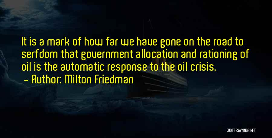Crisis Response Quotes By Milton Friedman