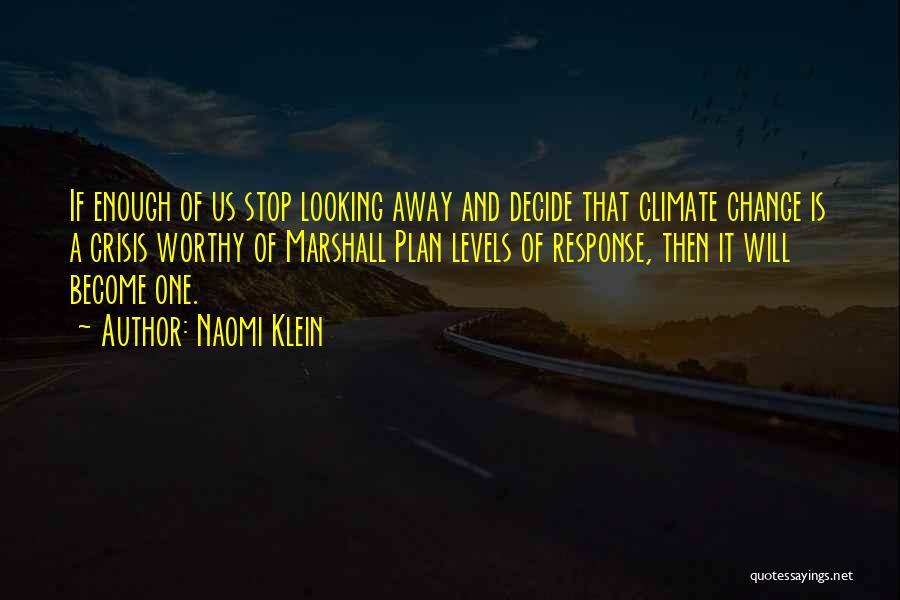 Crisis Response Quotes By Naomi Klein