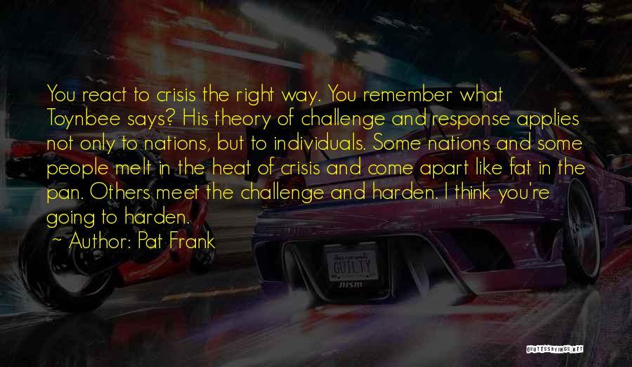 Crisis Response Quotes By Pat Frank