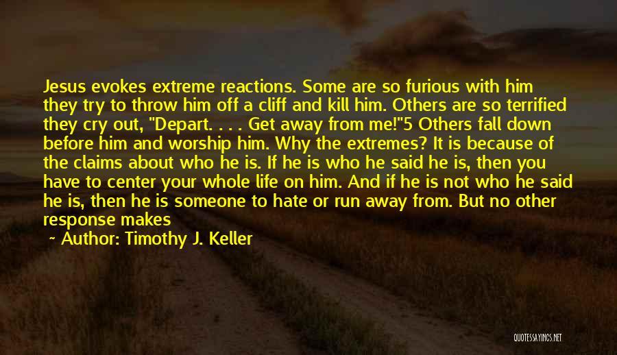 Crisis Response Quotes By Timothy J. Keller