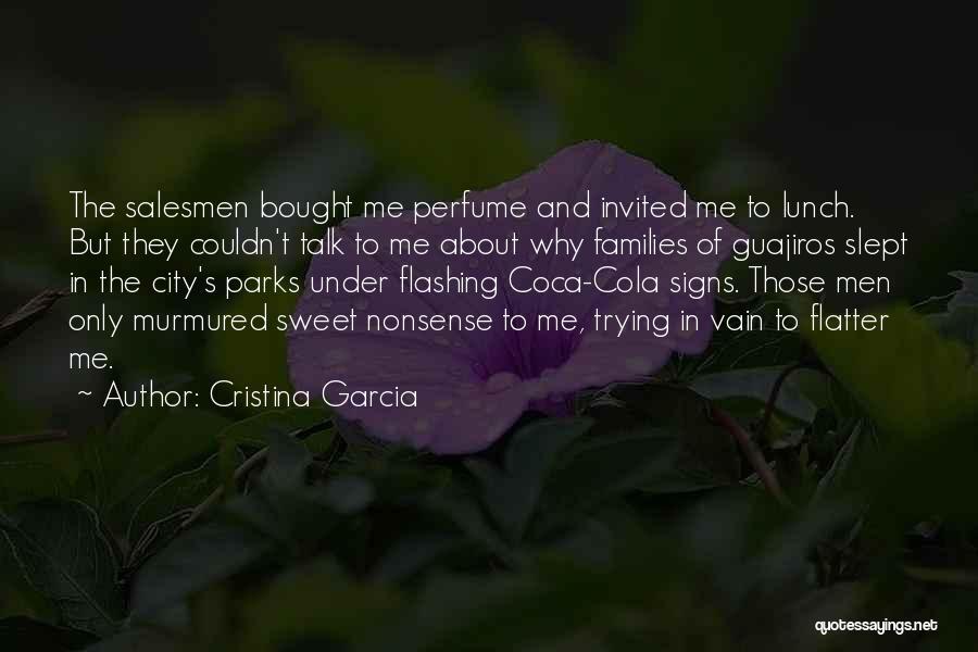 Cristina Garcia Quotes 582263