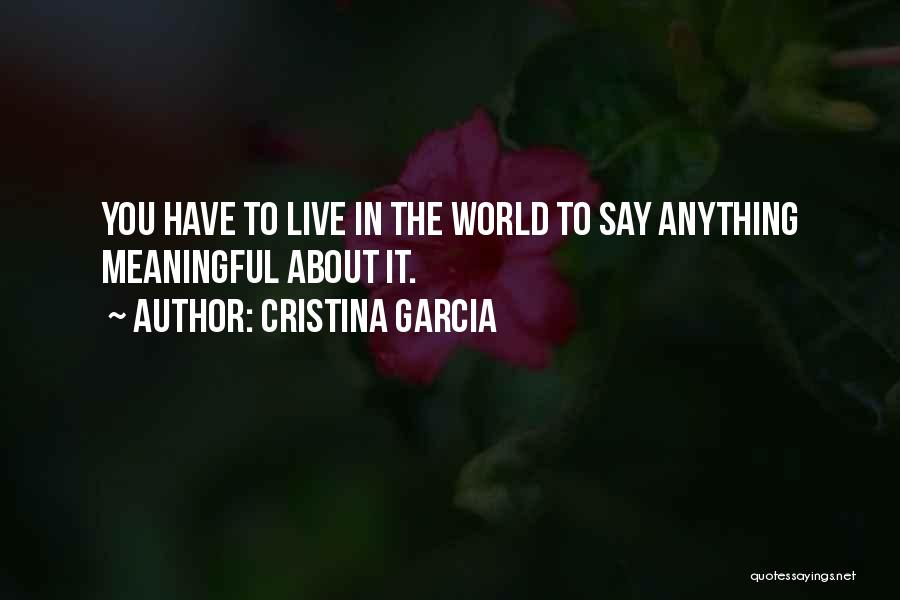 Cristina Garcia Quotes 774267