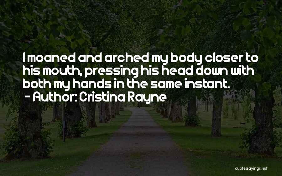 Cristina Rayne Quotes 1843146