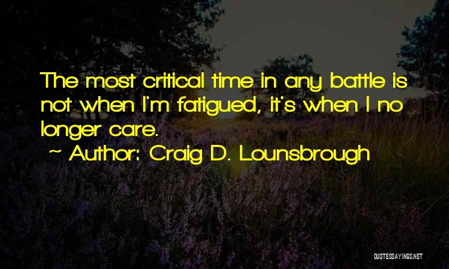 Critical Care Quotes By Craig D. Lounsbrough