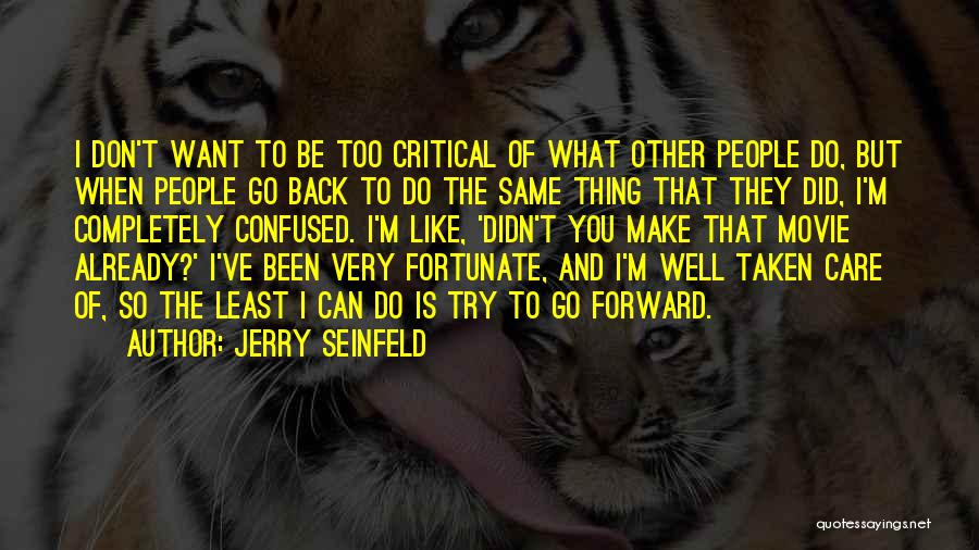 Critical Care Quotes By Jerry Seinfeld