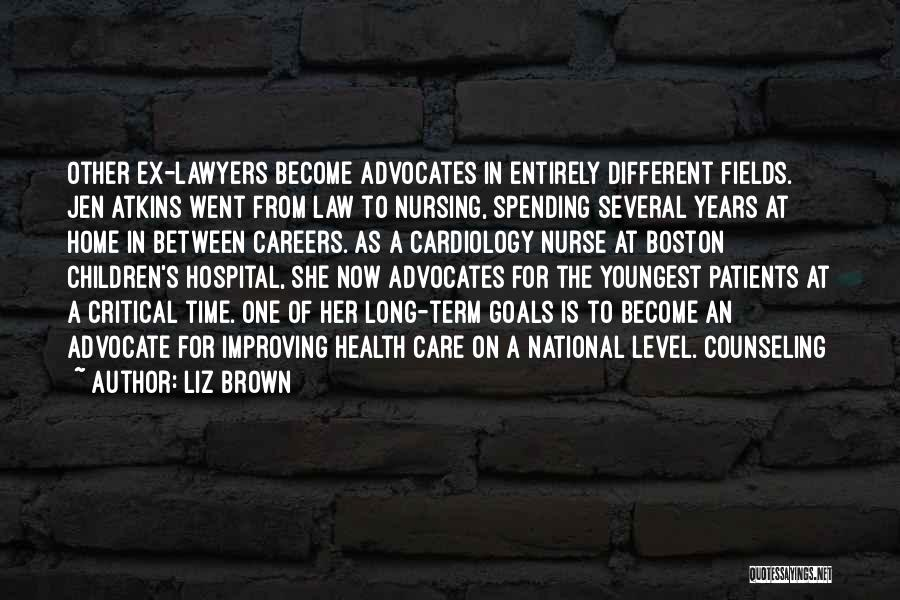 Critical Care Quotes By Liz Brown