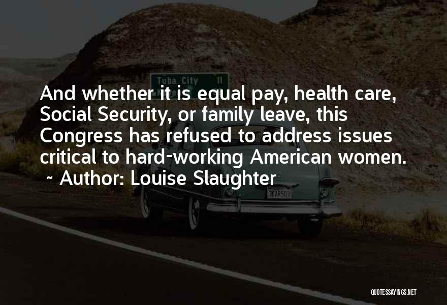 Critical Care Quotes By Louise Slaughter