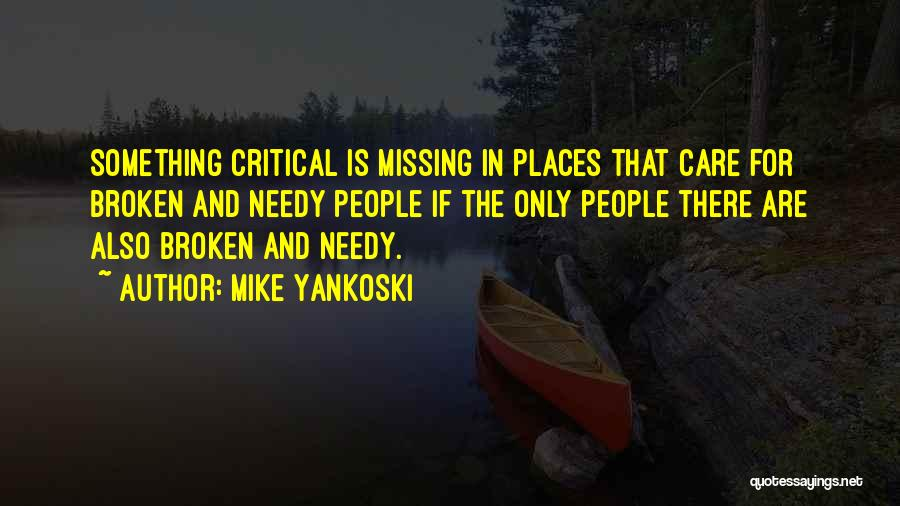 Critical Care Quotes By Mike Yankoski