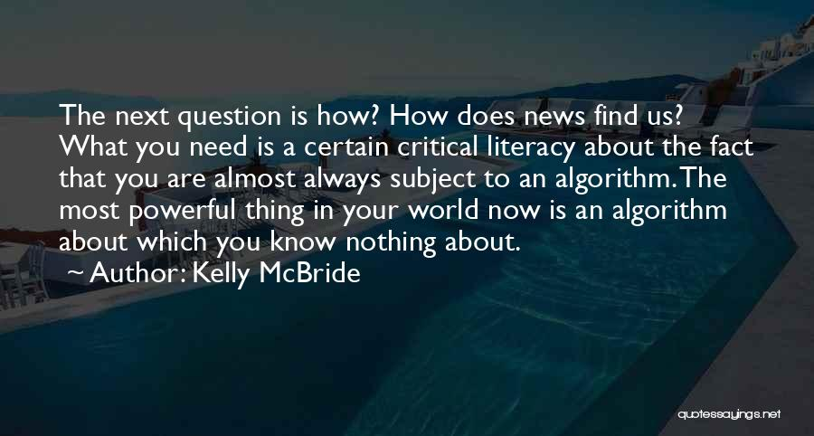 Critical Literacy Quotes By Kelly McBride
