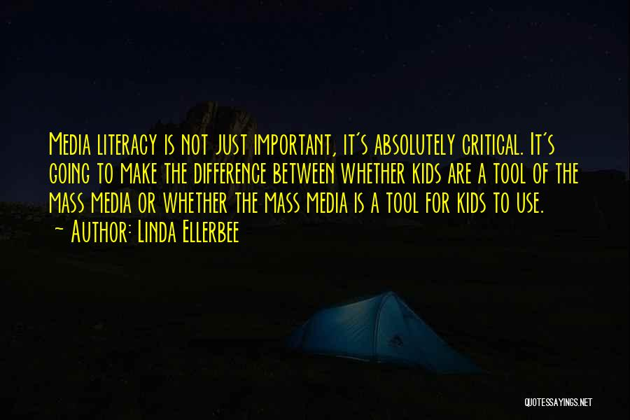 Critical Literacy Quotes By Linda Ellerbee