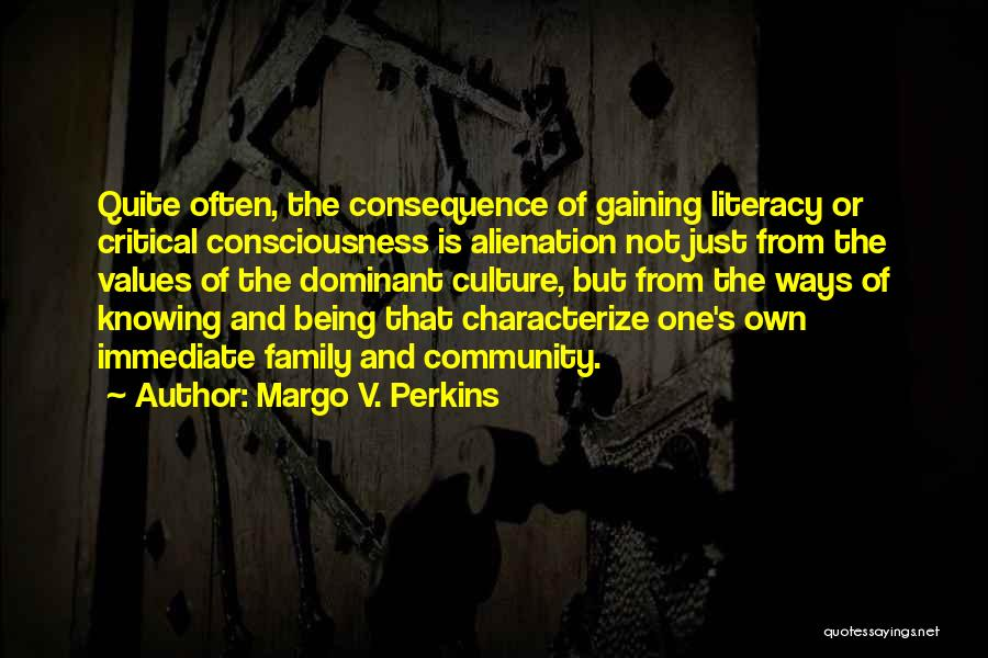 Critical Literacy Quotes By Margo V. Perkins