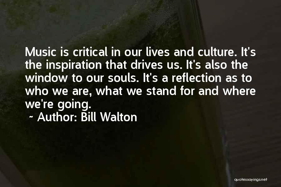 Critical Reflection Quotes By Bill Walton