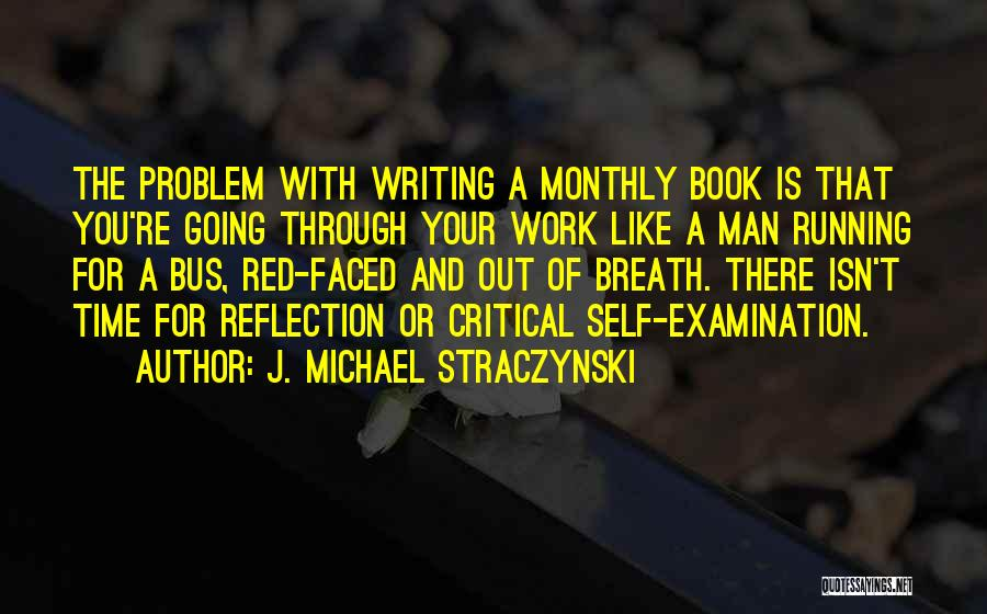 Critical Reflection Quotes By J. Michael Straczynski