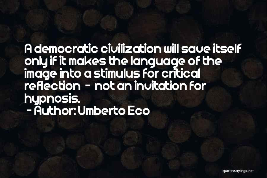 Critical Reflection Quotes By Umberto Eco