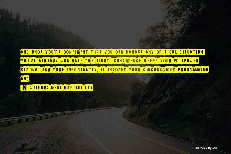 Critical Situation Quotes By Neal Martini Lee
