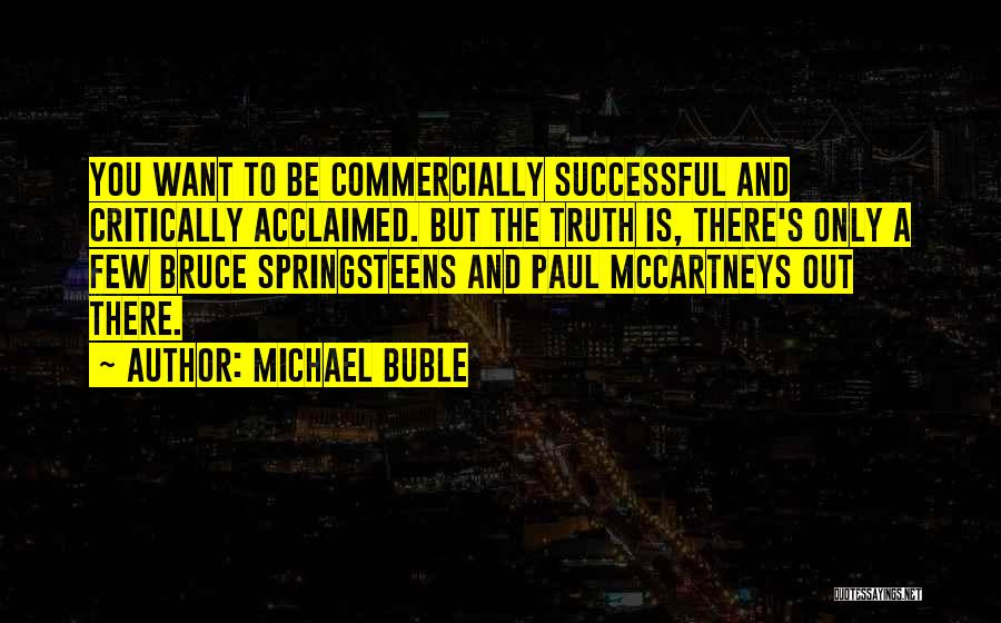 Critically Acclaimed Quotes By Michael Buble