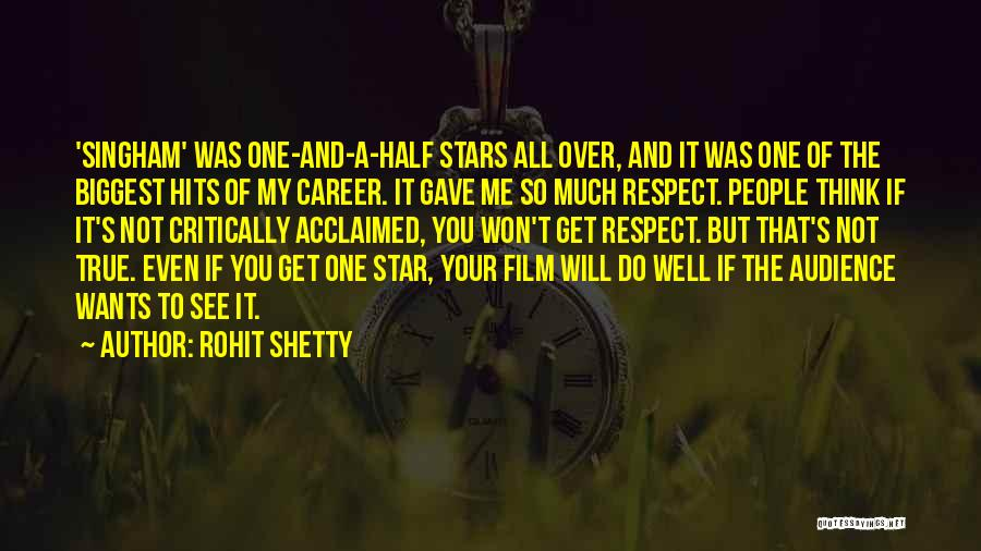 Critically Acclaimed Quotes By Rohit Shetty