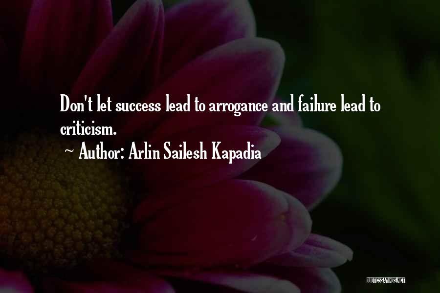 Criticism And Success Quotes By Arlin Sailesh Kapadia
