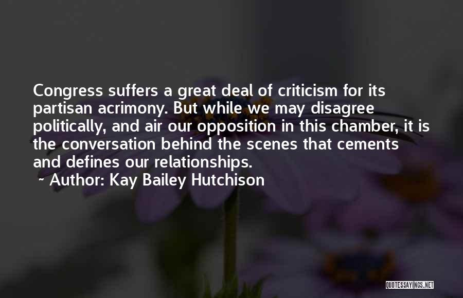 Criticism In Relationships Quotes By Kay Bailey Hutchison