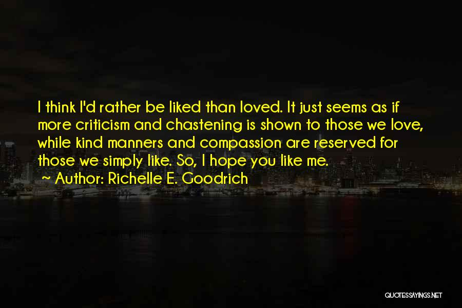 Criticism In Relationships Quotes By Richelle E. Goodrich