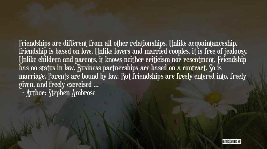 Criticism In Relationships Quotes By Stephen Ambrose
