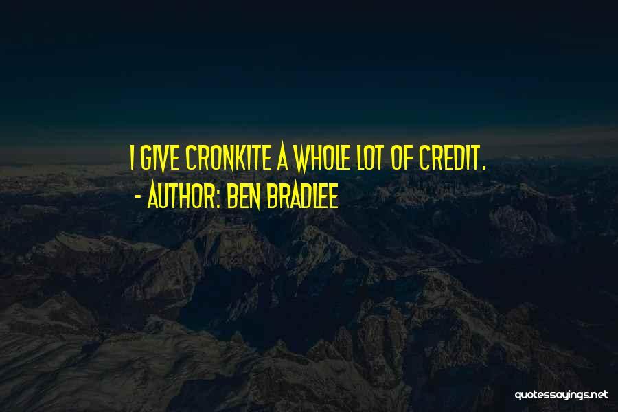Cronkite Quotes By Ben Bradlee
