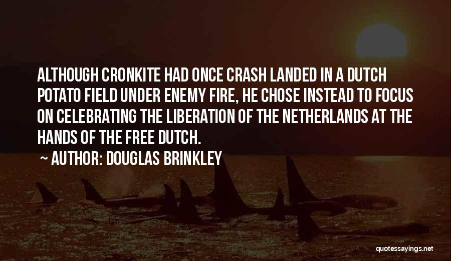 Cronkite Quotes By Douglas Brinkley