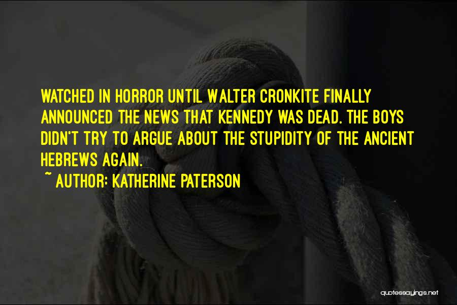 Cronkite Quotes By Katherine Paterson