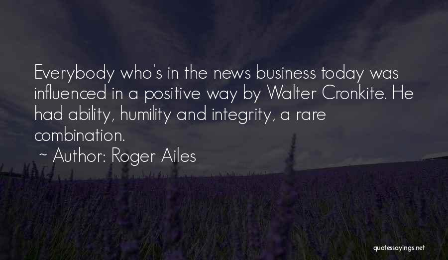 Cronkite Quotes By Roger Ailes