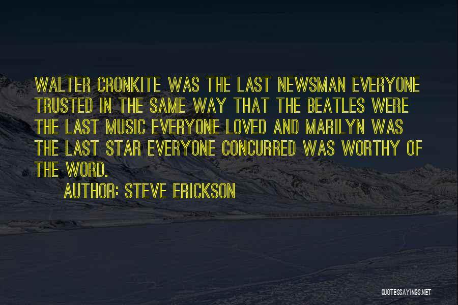 Cronkite Quotes By Steve Erickson