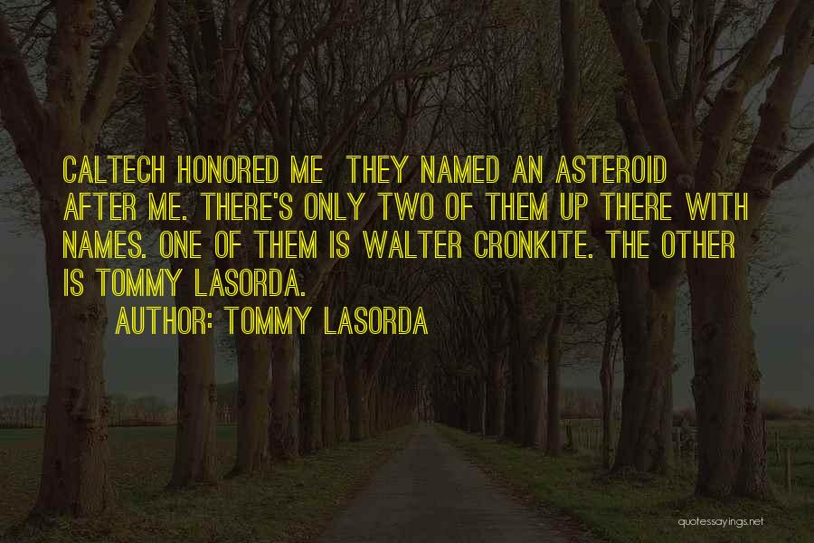 Cronkite Quotes By Tommy Lasorda