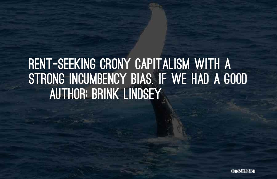 Crony Quotes By Brink Lindsey