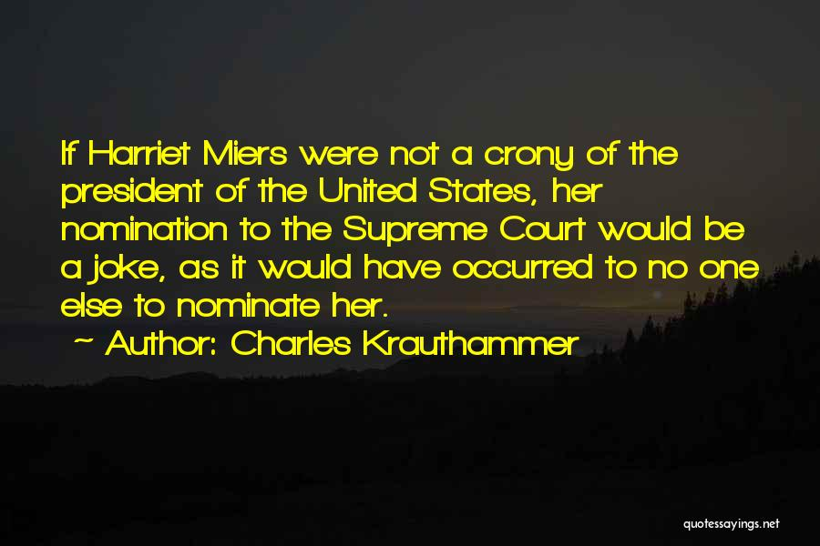 Crony Quotes By Charles Krauthammer