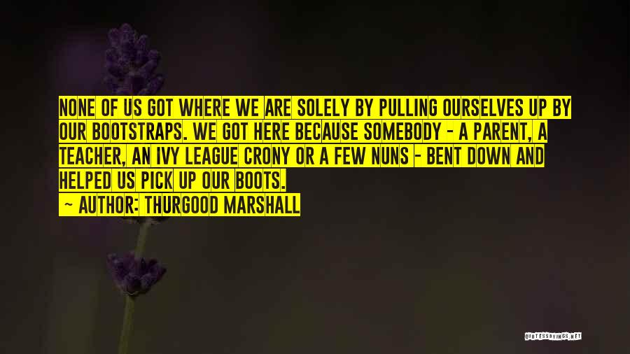 Crony Quotes By Thurgood Marshall