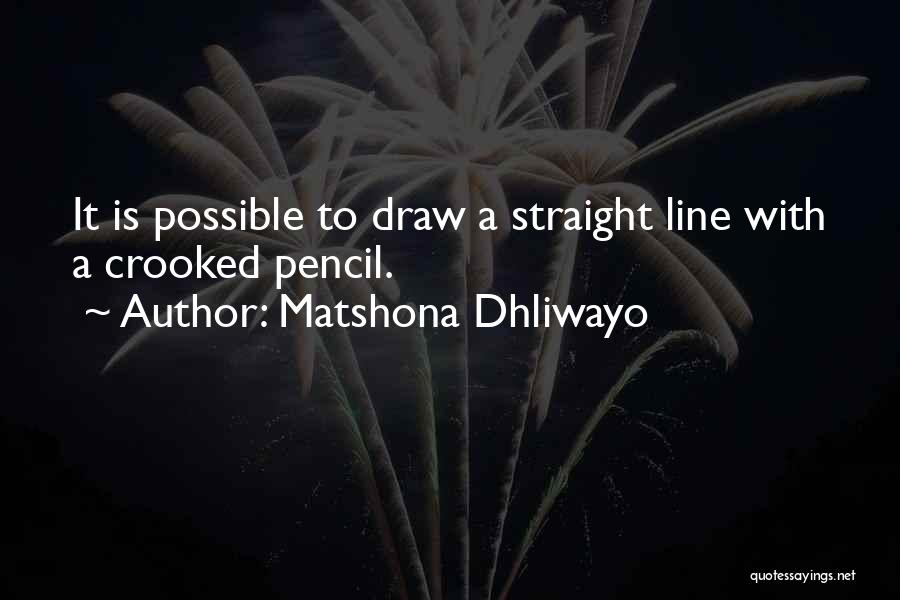 Crooked Cop Quotes By Matshona Dhliwayo