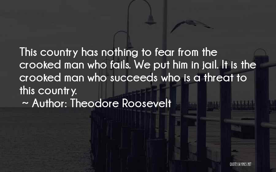 Crooked Cop Quotes By Theodore Roosevelt